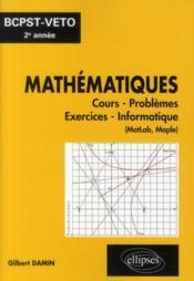 Mathématiques ; cours, exercices, informatique ; BCPST véto (2e année) - Couverture - Format classique