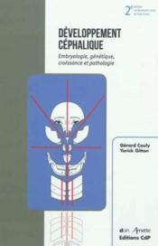 Developpement cephalique - embryologie, genetique, croissance et pathologie - 2eme edition - Couverture - Format classique