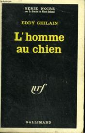 L'Homme Au Chien. Collection : Serie Noire N° 1094 - Couverture - Format classique