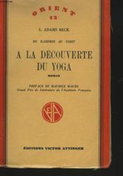 Du Kashmir Au Tibet, A La Decouverte Du Yoga. Roman. - Couverture - Format classique