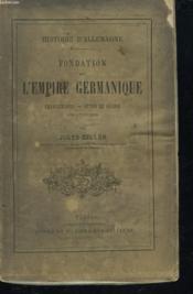 Fondation De L'Empire Germanique. Charlemagne, Otton Le Grand, Les Ottonides. + Envoi De L'Auteur - Couverture - Format classique