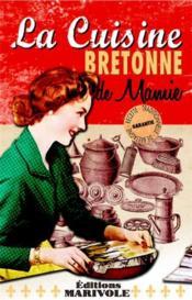 La cuisine bretonne de Mamie - Couverture - Format classique