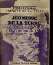 Histoire De La Terre. Ii. Jeunesse De La Terre - Couverture - Format classique