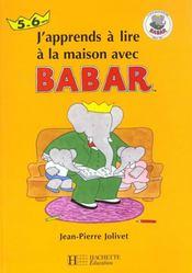 J'Apprends A Lire A La Maison Avec Babar . 5-6 Ans - Intérieur - Format classique