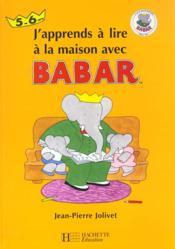 J'Apprends A Lire A La Maison Avec Babar . 5-6 Ans - Couverture - Format classique