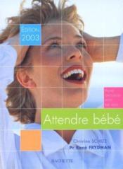 Attendre Bebe ; Edition 2003 - Couverture - Format classique