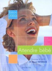 Attendre Bebe ; Edition 2003 - Intérieur - Format classique