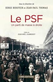 Le PSF ; un parti de masse à droite (1936-1940) - Couverture - Format classique