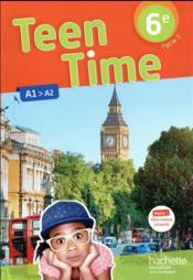 Teen Time ; anglais ; cycle 3 / 6e LV1 ; livre de l'élève (édition 2017) - Couverture - Format classique
