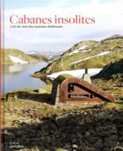 Cabanes insolites ; l'art de vivre des nouveaux Robinsons - Couverture - Format classique