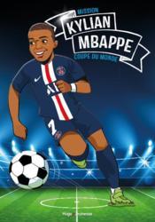 Tous champions ! Kylian Mbappé : mission coupe du monde - Couverture - Format classique
