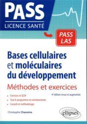 Bases cellulaires et moléculaires du développement ; méthodes et exercices ; 4e edition revue et augmentée - Couverture - Format classique