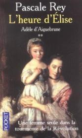Adele d'aiguebrune t.2 ; l'heure d'elise - Couverture - Format classique