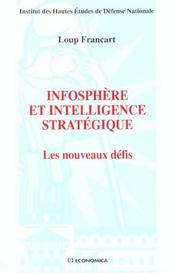 Infosphere Et Intelligence Strategique ; Les Nouveaux Defis - Intérieur - Format classique