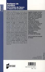 Pratiques de l'écriture ; de la lecture de l'oeuvre à l'oeuvre de la lecture ; pratique raisonnée de l'explication de texte et de la dissertation - 4ème de couverture - Format classique