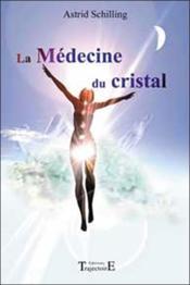 La médecine du cristal - Couverture - Format classique