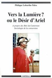 Vers La Lumiere ? Ou Le Desir D'Ariel - Couverture - Format classique