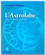 L'astrolabe, Histoire, théorie et pratique - Couverture - Format classique