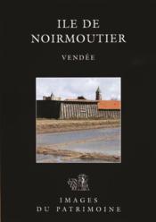 Île de Noirmoutier ; Vendée - Couverture - Format classique