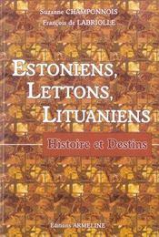 Estoniens, Lettons, Lituaniens ; histoire et destins - Intérieur - Format classique