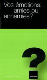 Vos emotions : amies ou ennemies ? t.17 - Couverture - Format classique