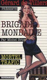 Brigade mondaine t.300 ; mortel trafic - Couverture - Format classique