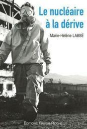 Le Nucleaire A La Derive - Couverture - Format classique