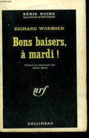Bons Baisers, A Mardi ! Collection : Serie Noire N° 796 - Couverture - Format classique