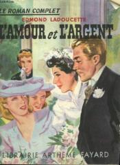 L'Amour Et L'Argent. Collection : Le Roman Complet. - Couverture - Format classique