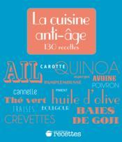 La cuisine anti-âge ; 135 recettes - Couverture - Format classique