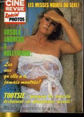 CINE REVUE - SPECIAL PHOTOS - 63E ANNEE - N° 15 - Les messes noire du sexe - Ursuma ANDRESS à Hollywood: les nus qu'elle n'a jamais montrés - Tootsie: pourquoi les travesties déchaînent vos phantasmes sexuels. - Couverture - Format classique
