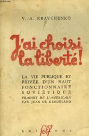 J'Ai Choisi La Liberte! - Couverture - Format classique