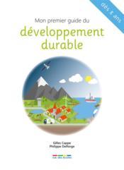 Mon premier guide du développement durable ; dès 8 ans - Couverture - Format classique