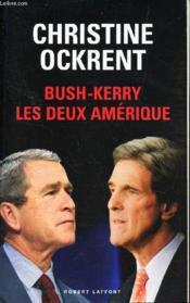Bush - kerry, les deux amerique - Couverture - Format classique