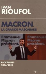Macron, la grande mascarade - Couverture - Format classique