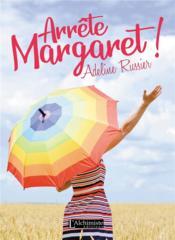 Arrête, Margaret ! un roman feel good inspirant - Couverture - Format classique