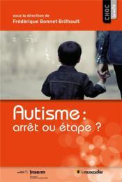 Autisme : arrêt ou étape ? - Couverture - Format classique