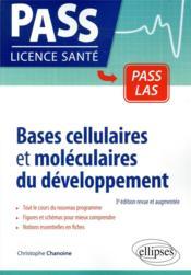 Bases cellulaires et moléculaires du développement ; 3e édition revue et augmentée - Couverture - Format classique