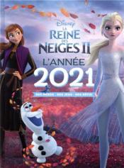 La Reine des Neiges 2 ; l'année 2021 - Couverture - Format classique