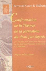 Confrontation de la théorie de la formation du droit par degrés ; avec les idées et les institutions consacrées par le droit positif français relativament à sa function - Intérieur - Format classique
