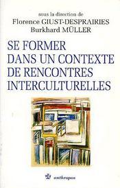 Se Former Dans Un Contexte De Rencontres Interculturelles - Couverture - Format classique