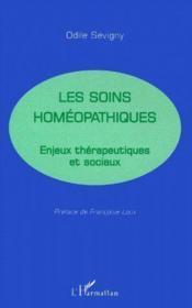 Les soins homéopathiques ; enjeux thérapeutiques et sociaux - Couverture - Format classique