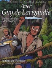 Avec Guy de Larigaudie ; sur les chemins de l'aventure - Couverture - Format classique