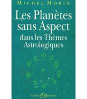 Les planètes sans aspect dans les thèmes astrologiques - Couverture - Format classique