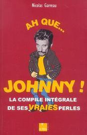 Ah que ... Johnny ! la compile intégrale de ses vraies perles - Intérieur - Format classique