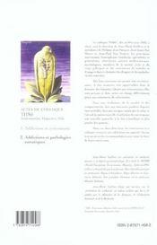 Actes Du Colloque Ths6 T.2 ; Addictions Et Pathologies Somatiques - 4ème de couverture - Format classique
