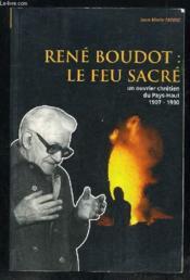 René Boudot. le feu sacré - Couverture - Format classique