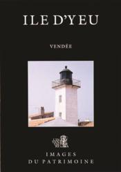Ile d'Yeu ; Vendée - Couverture - Format classique