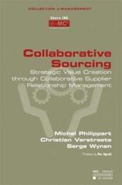 Collaborative Sourcing Strategic Value Creation Through Collaborative Supplier Relationship Manageme - Couverture - Format classique