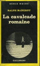 Collection : Serie Noire N° 1728 La Cavalcade Romaine - Couverture - Format classique